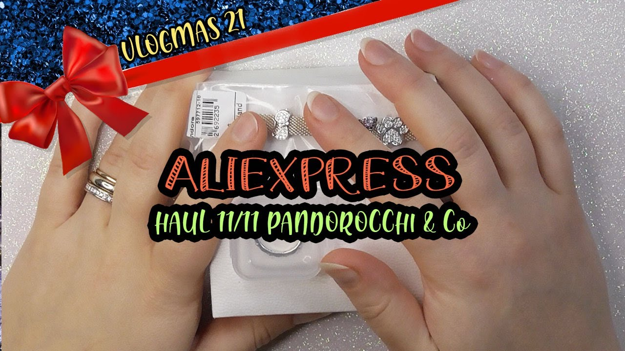 HAUL ALIEXPRESS 11/11 PANDOROCCHI & Co. | Vlogmas 21