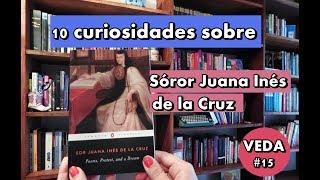10 curiosidades sobre Sor Juana Inés de la Cruz | VEDA #15