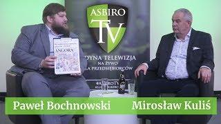Mirosław Kuliś - Paweł Bochnowski  | ASBiROTV