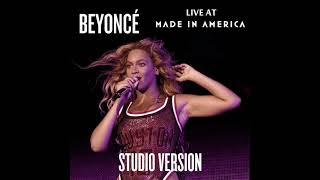 Beyoncé - End Of Time/ Grown Woman (Studio Version) [Made In America | Global Citizen]