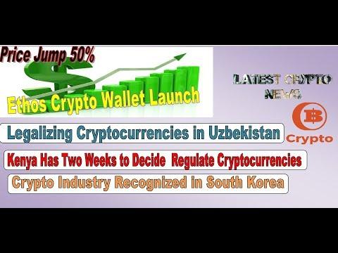 Ethos Crypto Wallet Launch, Kenya Regulate Crypto, Legalizing Crypto in Uzbekistan