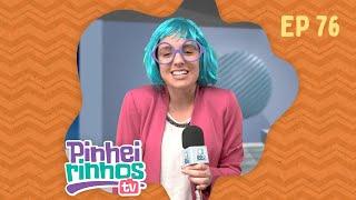 Pinheirinhos TV | Episódio 76 | IPP TV