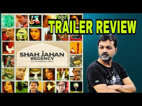SHAH JAHAN REGENCY TRAILER REVIEW