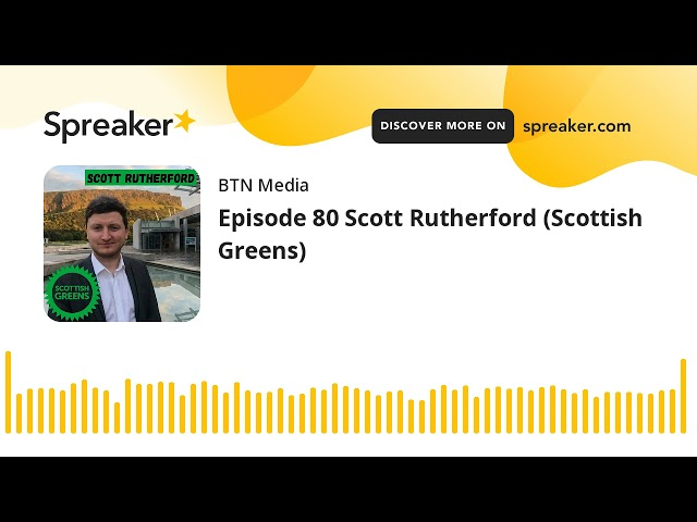 Episode 80 Scott Rutherford (Scottish Greens)