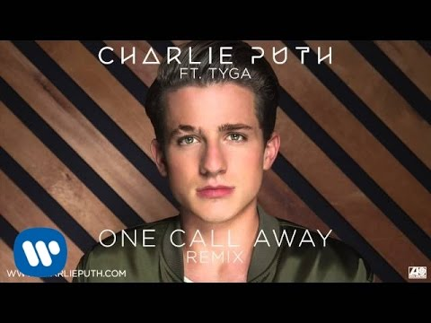 Charlie Puth - One Call Away ft. Tyga [Remix]