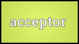 Acceptor Meaning