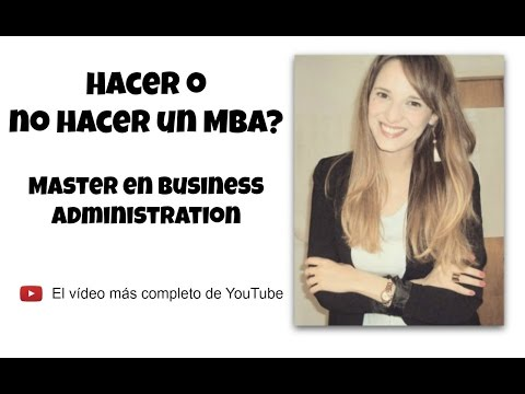 ¿Hacer ó no hacer un MBA? - Master of Business Administration