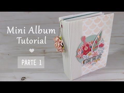 Tutorial | Scrapbooking Mini Album – Love This Life – parte 1 – vídeo em colaboração com Arts nº7