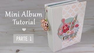 Tutorial   Scrapbooking Mini Album - Love This Life - parte 1 - vídeo em colaboração com Arts nº7