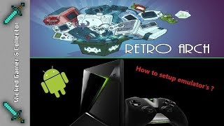 Esco - Turorial - How to Configure / Retroarch / ArcBrowser on Android Box / TV Shield
