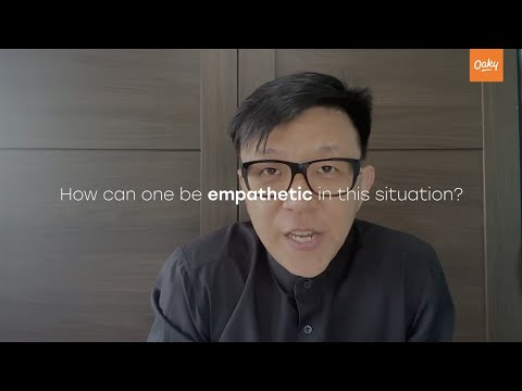 How to be empathetic by Jones Liew   Oaky