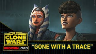 "Clone Wars Download: ""Gone With a Trace"""