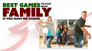 BEST GAMES to Play with Your Family (if you really have no other choice) - The Know