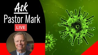 ask Pastor Mark Live | Coronavirus edition