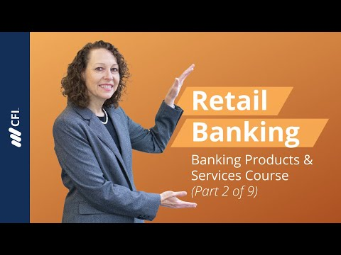 Retail Banking   Banking Products and Services Course (Part 2 of 9)