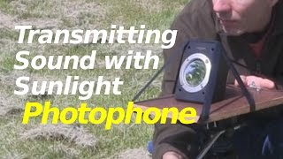 Transmitting Sound using Sunlight - The Photophone