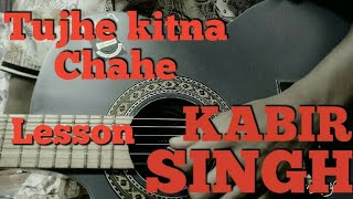 Tujhe Kitna Chahe Aur hum || Cover Lesson || Kabir Singh ||Jubin Nautiyal