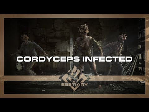 Cordyceps Infected   The Last of Us   Bestiary Pilot