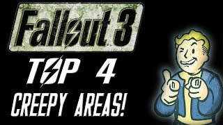 FALLOUT 3 - TOP 4 CREEPY/SCARY AREAS!
