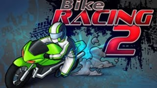 Bike Racing 2 Full Gameplay Walkthrough