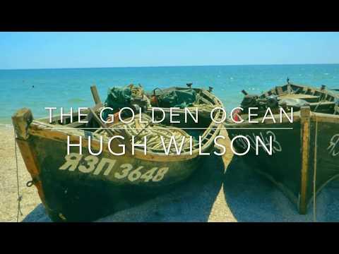 The Golden Ocean - Hugh Wilson
