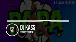 Dj Kass - Scooby Doo PaPa (Oficial Audio) Video