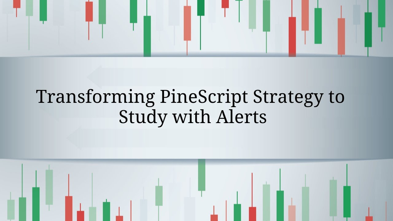 Transforming Pinescript Strategy To Study With Alerts Tradingview