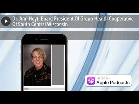 Dr. Ann Hoyt, Board President Of Group Health Cooperative Of South Central Wisconsin