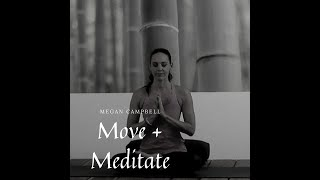Move + Meditate - Open. Lengthen. Pause.