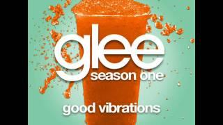 Glee - Good Vibrations [LYRICS]