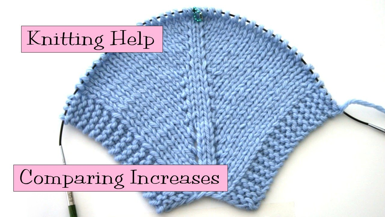 How To Increase Stitches While Knitting : Knitting Help - Comparing Increases - YouTube