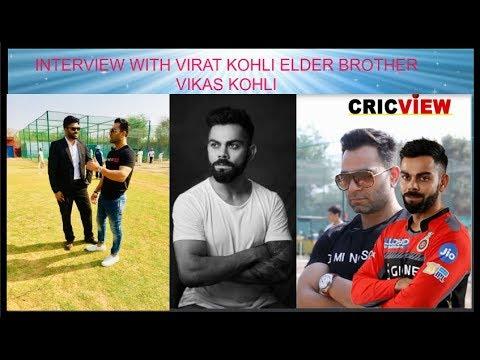 VIRAT KOHLI Elder Brother VIKAS KOHLI Special Interview #Cheers RCB #Family Support # IPL
