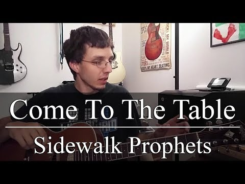 Come To The Table - Sidewalk Prophets (Guitar Tutorial)
