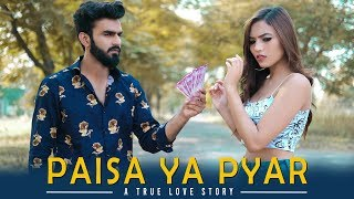 Paisa Ya Pyar | A True Love Story | Make a Change | Ahana Goyal