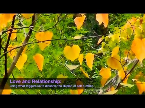 Jon Bernie | Love & Relationships: using what triggers us to dissolve the illusion of self & others