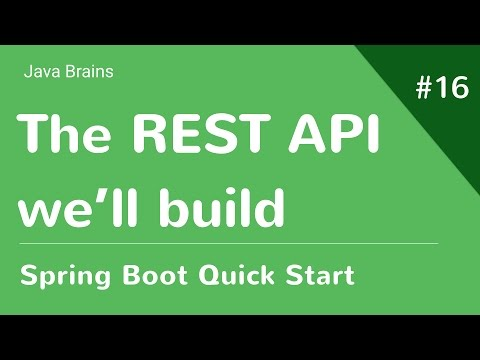 Spring Boot Quick Start 16 - The REST API We'll Build