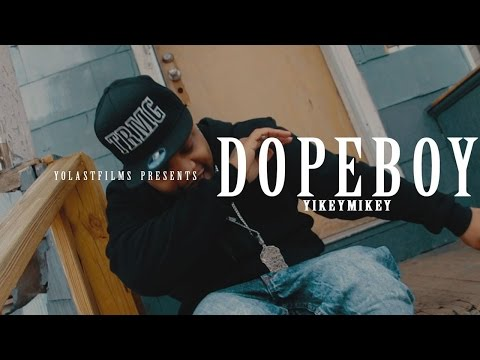 Yikey Mikey - Dopeboy (Official Video) Shot by YoLastFilms
