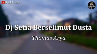 Download lagu Dj Setia Berselimut Dusta - full bass remix (Thomas Arya)