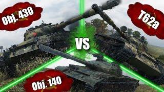 WoT || Obj. 140 vs Obj. 430 vs T62a