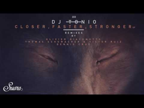 DJ Tonio - Closer, Faster, Stronguer (Olivier Giacomotto Remix) [Suara]