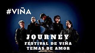 JOURNEY: OPEN ARMS / GRANDES TEMAS DE AMOR FESTIVAL DE VIÑA DEL MAR 60 AÑOS #VIÑA #CHILE