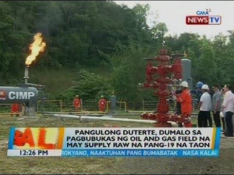 Pangulong Duterte, dumalo sa pagbubukas ng oil ang gas field na may supply raw na pang-19 na taon