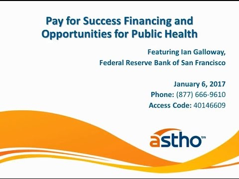 ASTHO Webinar on Pay for Success Financing and Opportunities for Public Health