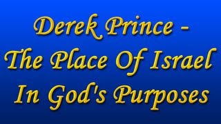 Derek Prince - The Place of Israel in God's Purposes (with Chinese Subs)