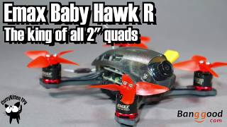 """FPV Reviews: The BabyHawk R, the best 2"""" quad !  Supplied by Banggood"""