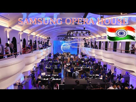 SAMSUNG OPERA HOUSE|World's biggest samsung store in INDIA
