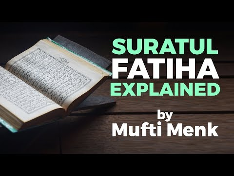 Suratul FATIHA beautifully explained by Mufti Menk