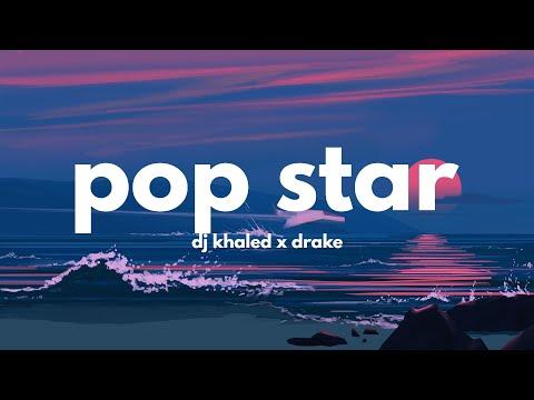 DJ Khaled, Drake – POP STAR (Clean – Lyrics)