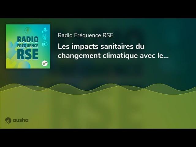 Les impacts sanitaires du changement climatique avec le Dr Olivier Brun - L'ANFH fait sa COP