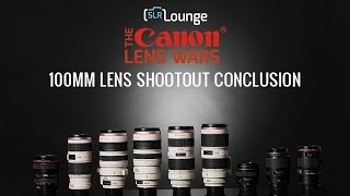 Canon 70-200mm vs 100mm Lenses Conclusion - The SLR Lounge Canon Lens Wars Series Episode 15